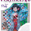 Polymer Arts Magazine - Fall 2014 - Time to Play