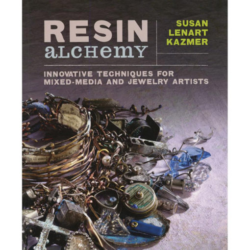 Resin Alchemy by Susan Lenart Kazmer