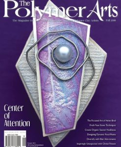 Polymer Arts Magazine, Fall 2018 - Center of Attention