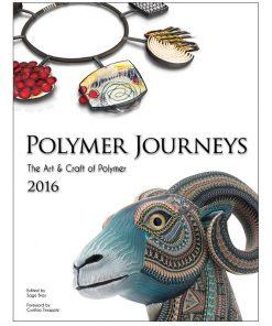 Polymer Journeys, The Art & Craft of Polymer-2016